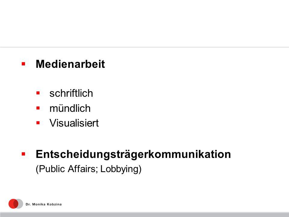 Medienarbeit schriftlich mündlich Visualisiert Entscheidungsträgerkommunikation (Public Affairs; Lobbying)