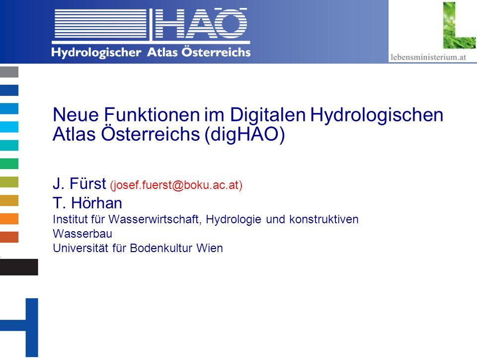 Copyright, 2002 © Josef Fürst Neue Funktionen im Digitalen Hydrologischen Atlas Österreichs (digHAO) J.