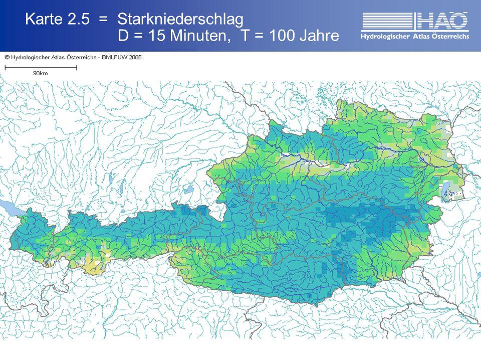 Karte 2.5 = Starkniederschlag D = 15 Minuten, T = 100 Jahre