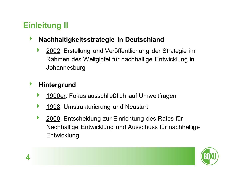 4 Einleitung II Nachhaltigkeitsstrategie in Deutschland 2002: Erstellung und Veröffentlichung der Strategie im Rahmen des Weltgipfel für nachhaltige E