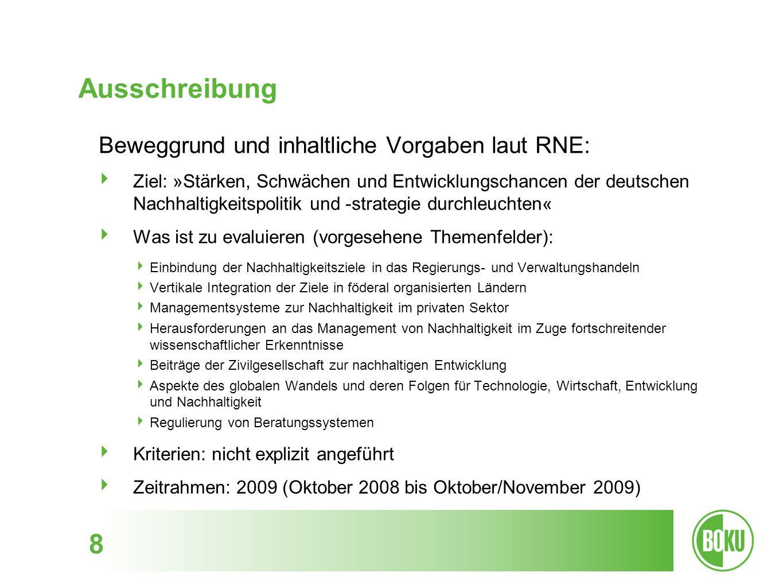 Ausschreibung 8 Beweggrund und inhaltliche Vorgaben laut RNE: Ziel: »Stärken, Schwächen und Entwicklungschancen der deutschen Nachhaltigkeitspolitik u