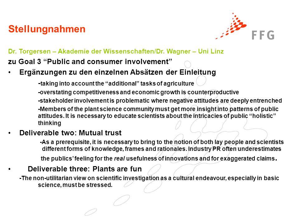 Stellungnahmen Dr. Torgersen – Akademie der Wissenschaften/Dr. Wagner – Uni Linz zu Goal 3 Public and consumer involvement Ergänzungen zu den einzelne