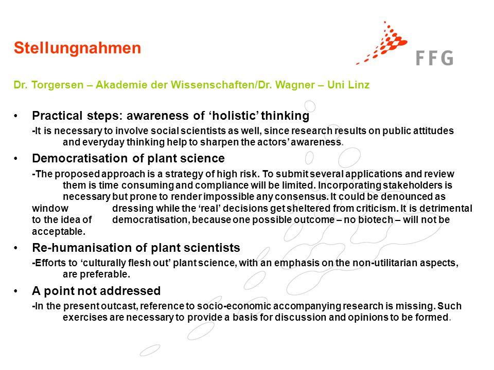 Stellungnahmen Dr. Torgersen – Akademie der Wissenschaften/Dr. Wagner – Uni Linz Practical steps: awareness of holistic thinking -It is necessary to i