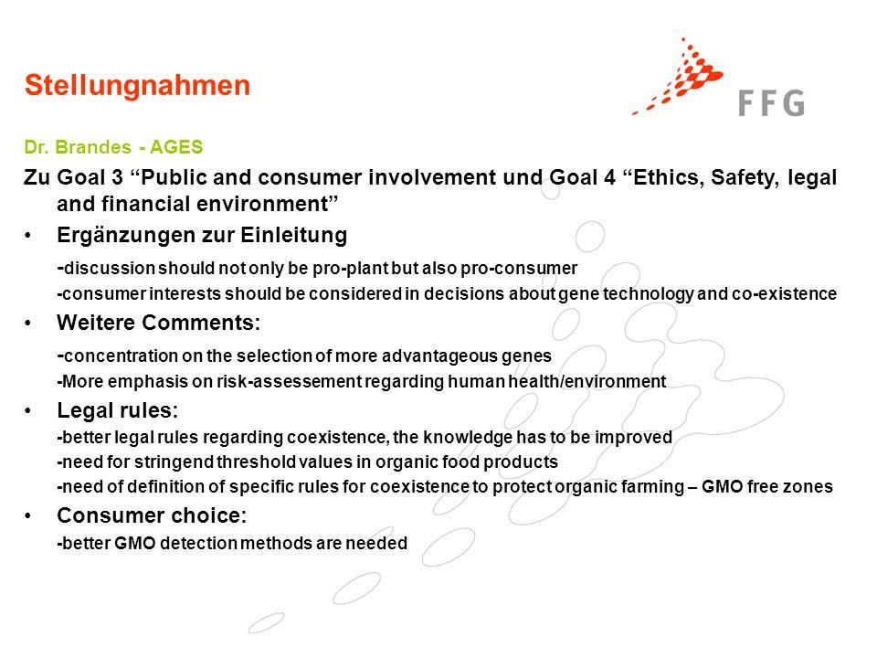 Stellungnahmen Dr. Brandes - AGES Zu Goal 3 Public and consumer involvement und Goal 4 Ethics, Safety, legal and financial environment Ergänzungen zur