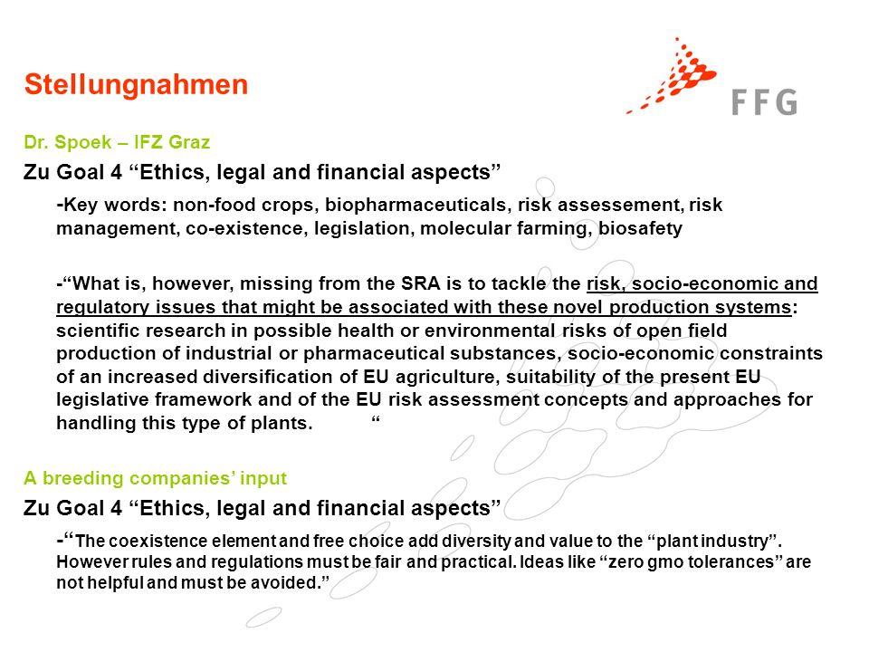 Stellungnahmen Dr. Spoek – IFZ Graz Zu Goal 4 Ethics, legal and financial aspects - Key words: non-food crops, biopharmaceuticals, risk assessement, r