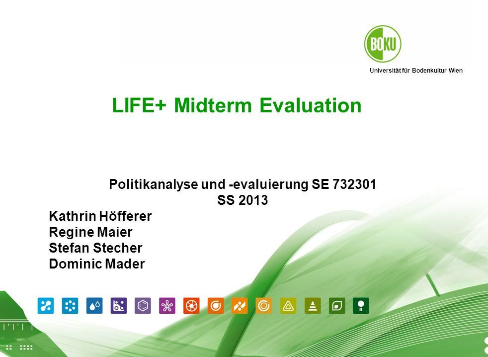 Universität für Bodenkultur Wien Wissenschaftliche Assessments im Ressourcenamangement – WS 2012 23. Mai 2013 1 LIFE+ Midterm Evaluation Politikanalys