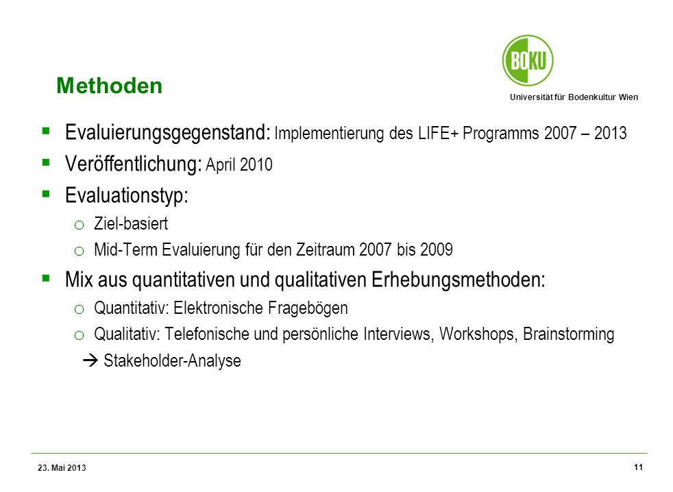 Universität für Bodenkultur Wien Wissenschaftliche Assessments im Ressourcenamangement – WS 2012 Methoden Evaluierungsgegenstand: Implementierung des