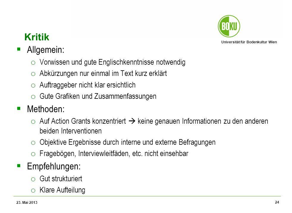 Universität für Bodenkultur Wien Wissenschaftliche Assessments im Ressourcenamangement – WS 2012 Kritik Allgemein: o Vorwissen und gute Englischkenntn