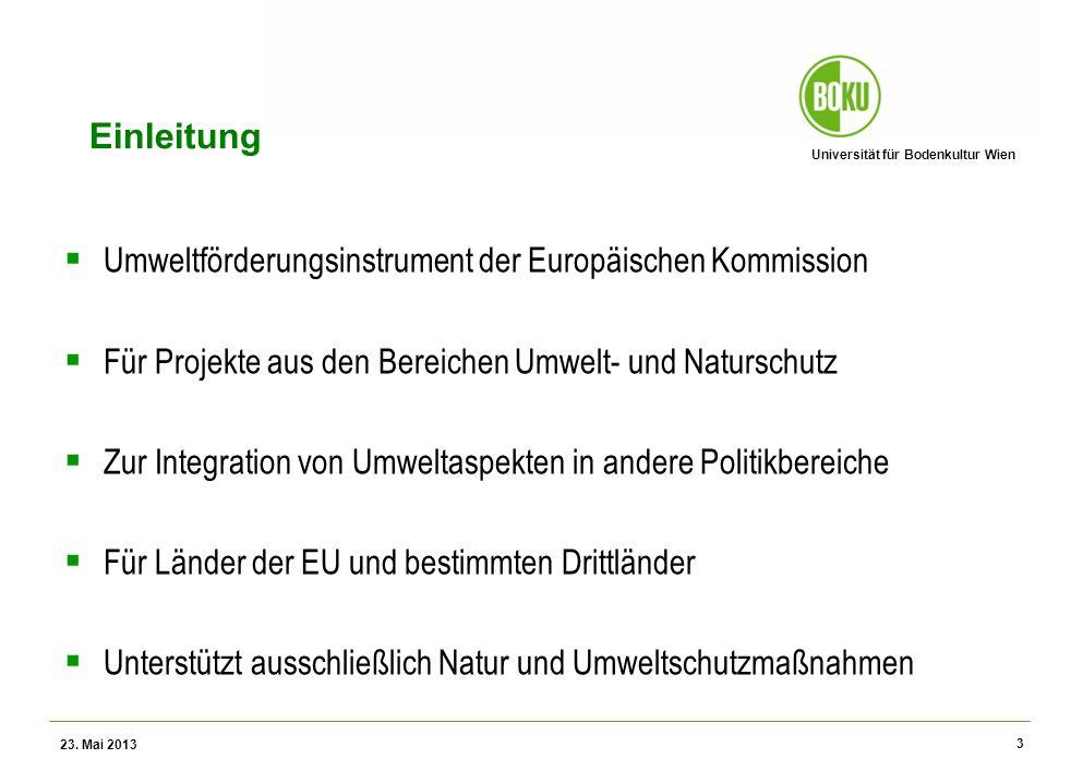 Universität für Bodenkultur Wien Wissenschaftliche Assessments im Ressourcenamangement – WS 2012 LIFE + Budget 23.