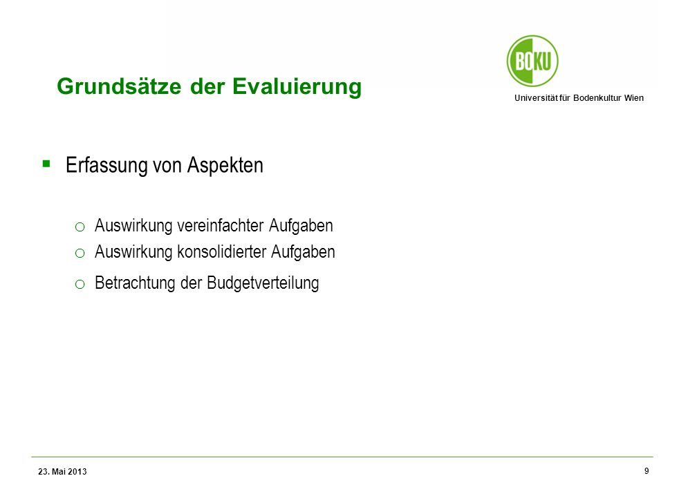 Universität für Bodenkultur Wien Wissenschaftliche Assessments im Ressourcenamangement – WS 2012 Grundsätze der Evaluierung Erfassung von Aspekten o A