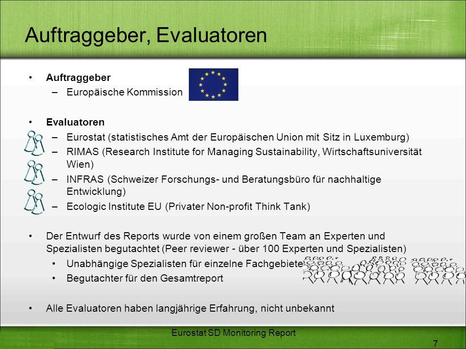 Auftraggeber, Evaluatoren Auftraggeber –Europäische Kommission Evaluatoren –Eurostat (statistisches Amt der Europäischen Union mit Sitz in Luxemburg)