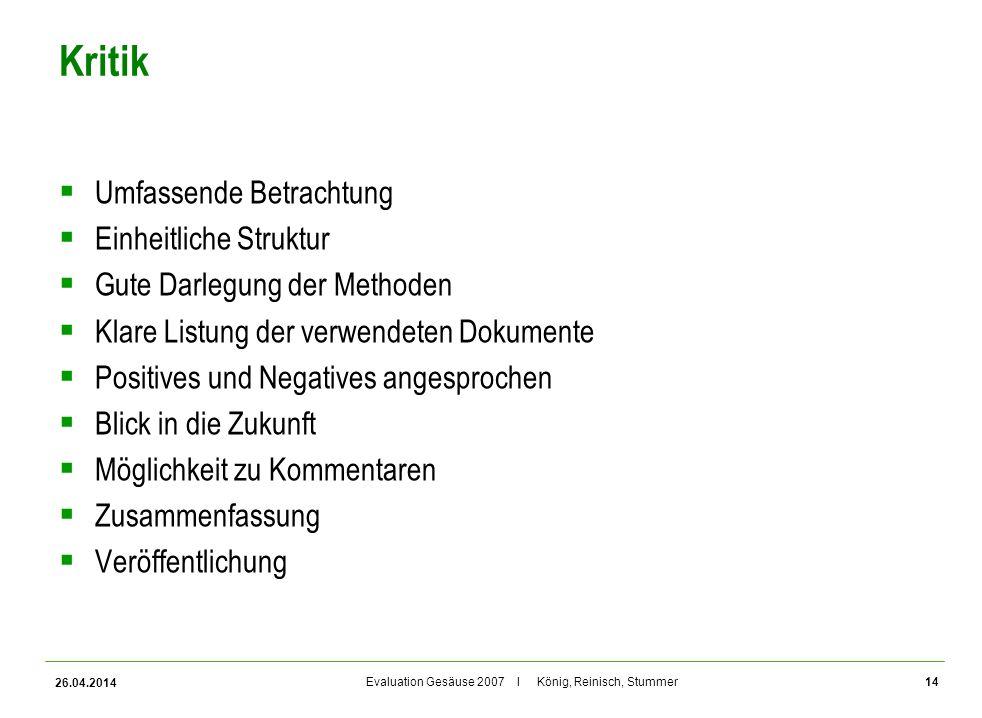 Evaluation Gesäuse 2007 I König, Reinisch, Stummer Kritik Umfassende Betrachtung Einheitliche Struktur Gute Darlegung der Methoden Klare Listung der v