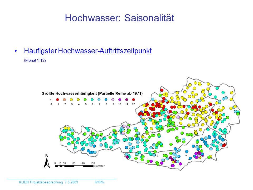 Hochwasser: Saisonalität Häufigster Hochwasser-Auftrittszeitpunkt (Monat 1-12) KLIEN Projektsbesprechung 7.5.2009IWHW
