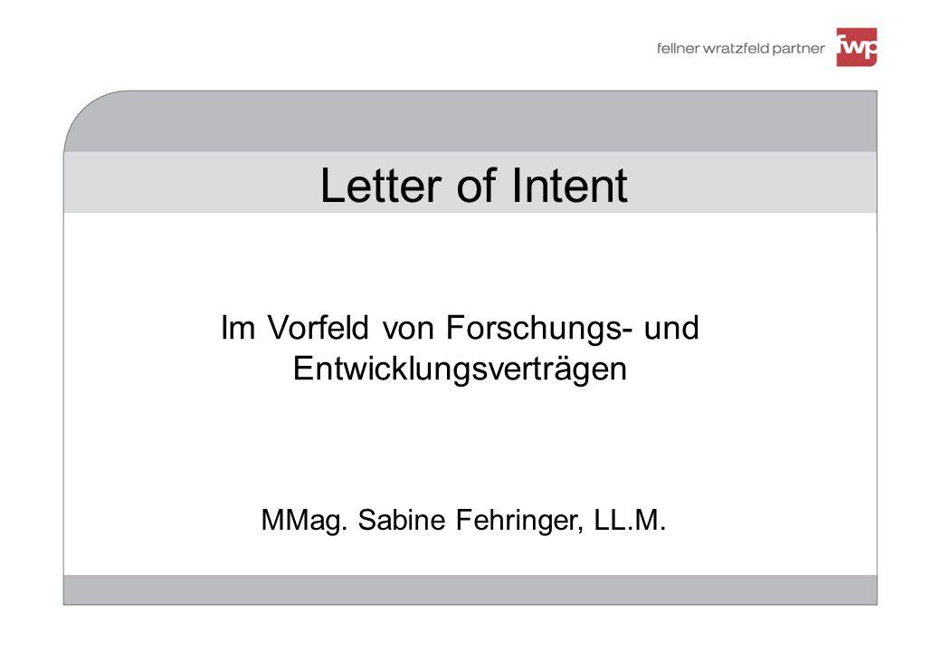Letter of Intent Im Vorfeld von Forschungs- und Entwicklungsverträgen MMag. Sabine Fehringer, LL.M.