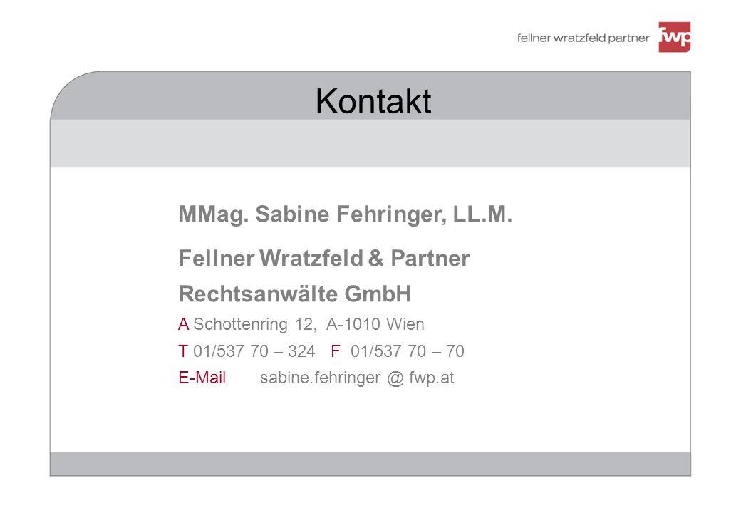383947 Kontakt MMag. Sabine Fehringer, LL.M. Fellner Wratzfeld & Partner Rechtsanwälte GmbH A Schottenring 12, A-1010 Wien T 01/537 70 – 324 F 01/537