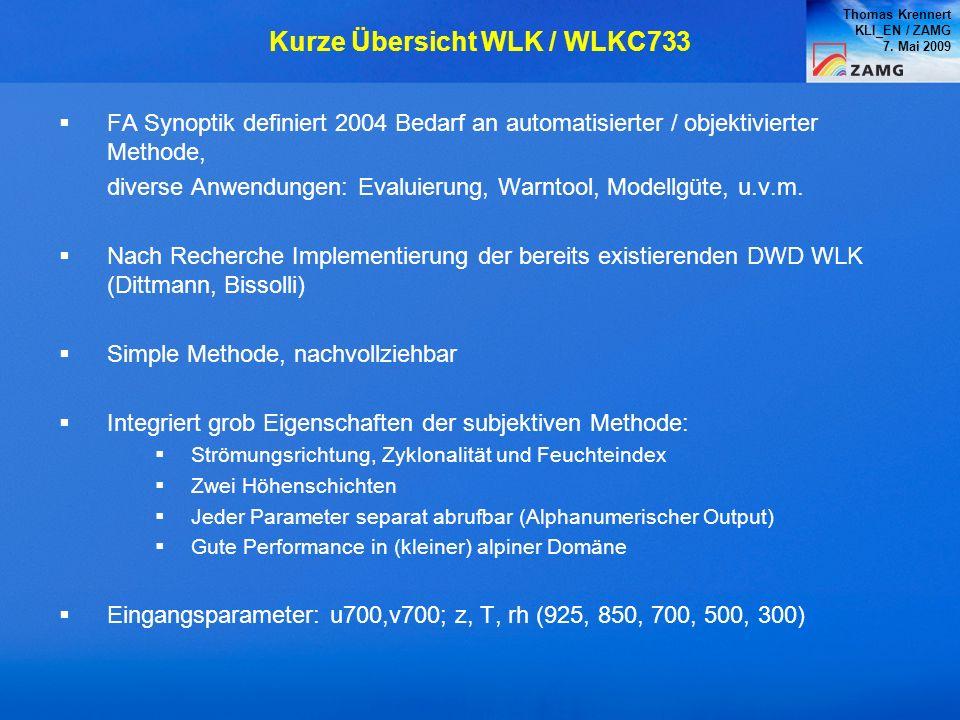Thomas Krennert KLI_EN / ZAMG 7. Mai 2009 FA Synoptik definiert 2004 Bedarf an automatisierter / objektivierter Methode, diverse Anwendungen: Evaluier