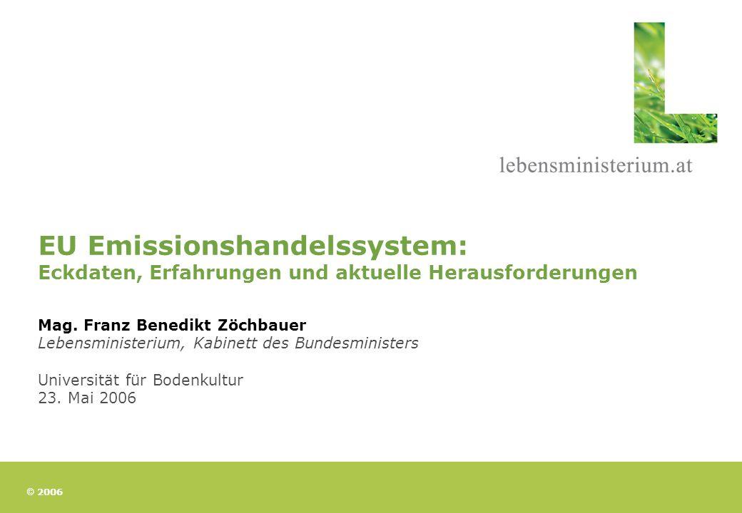 Überblick 1.Eckdaten zum EU Emissionshandelsystem 2.Umsetzung des EU Emissionshandels in Österreich 3.Erfahrungen: erster Allokationsplan sowie Handelsjahr 2005 4.Aktuelle Herausforderungen und Ausblick