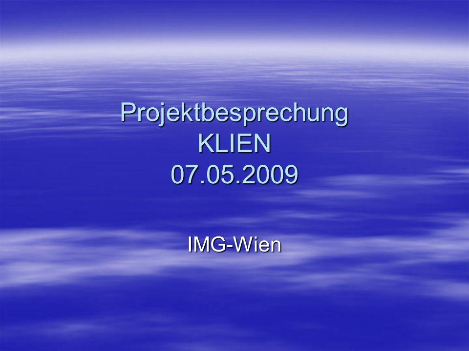 Projektbesprechung KLIEN 07.05.2009 IMG-Wien