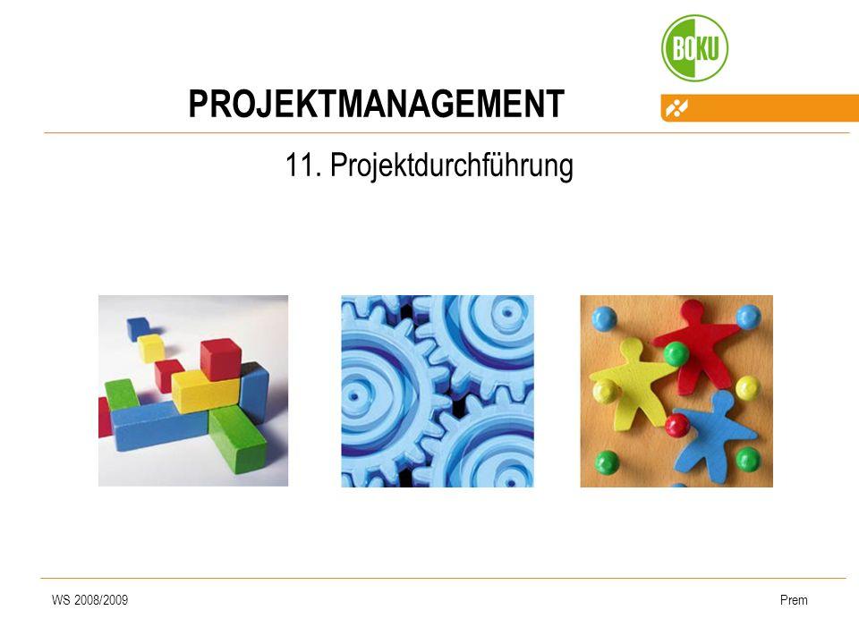 WS 2008/2009Prem PROJEKTMANAGEMENT 11. Projektdurchführung
