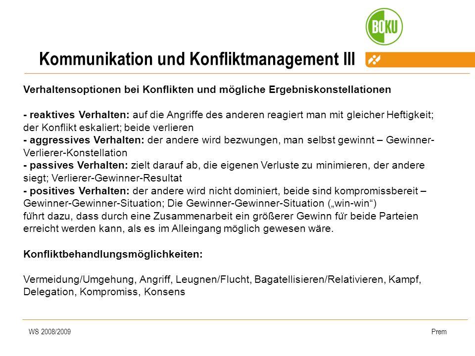 WS 2008/2009Prem Kommunikation und Konfliktmanagement III Verhaltensoptionen bei Konflikten und mögliche Ergebniskonstellationen - reaktives Verhalten