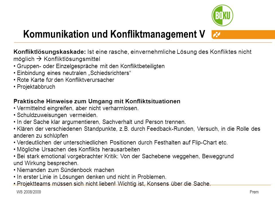 WS 2008/2009Prem Kommunikation und Konfliktmanagement V Konfliktlösungskaskade: Ist eine rasche, einvernehmliche Lösung des Konfliktes nicht möglich K