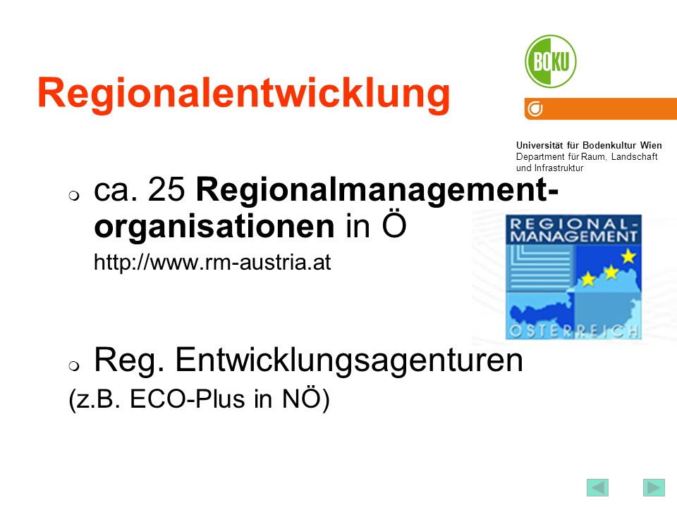Universität für Bodenkultur Wien Department für Raum, Landschaft und Infrastruktur Institut für Raumplanung und Ländliche Neuordnung an der Universität für Bodenkultur Wien 30 Regionalentwicklung ca.