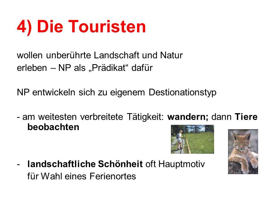 4) Die Touristen wollen unberührte Landschaft und Natur erleben – NP als Prädikat dafür NP entwickeln sich zu eigenem Destionationstyp - am weitesten