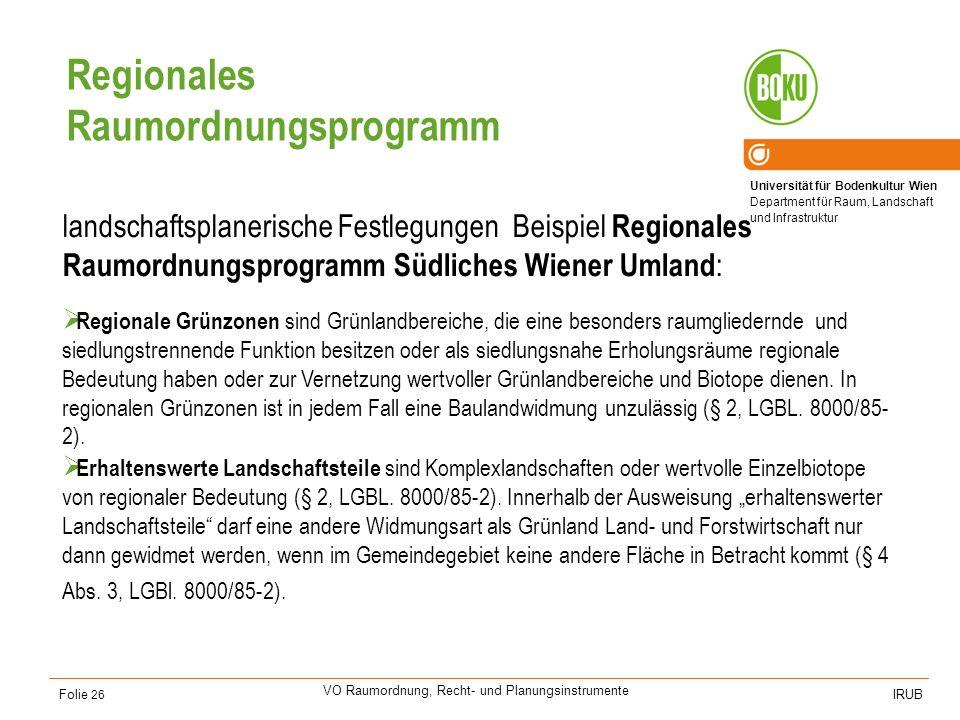 Universität für Bodenkultur Wien Department für Raum, Landschaft und Infrastruktur IRUB VO Raumordnung, Recht- und Planungsinstrumente Folie 26 Region