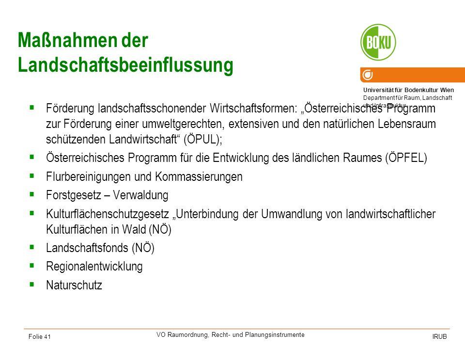 Universität für Bodenkultur Wien Department für Raum, Landschaft und Infrastruktur IRUB VO Raumordnung, Recht- und Planungsinstrumente Folie 41 Maßnah