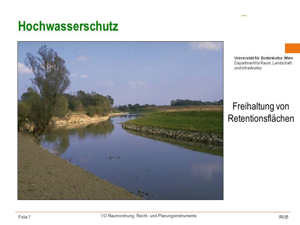 Universität für Bodenkultur Wien Department für Raum, Landschaft und Infrastruktur IRUB VO Raumordnung, Recht- und Planungsinstrumente Folie 8 Naherholung Ausweisung von touristischer Infrastruktur