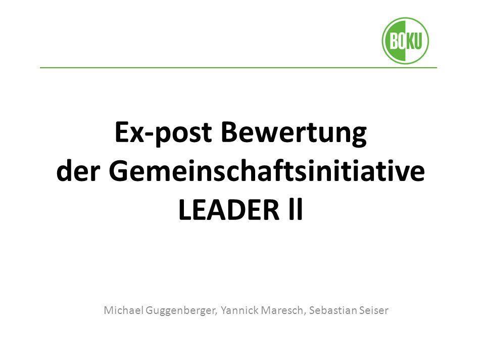 Ex-post Bewertung der Gemeinschaftsinitiative LEADER ll Michael Guggenberger, Yannick Maresch, Sebastian Seiser