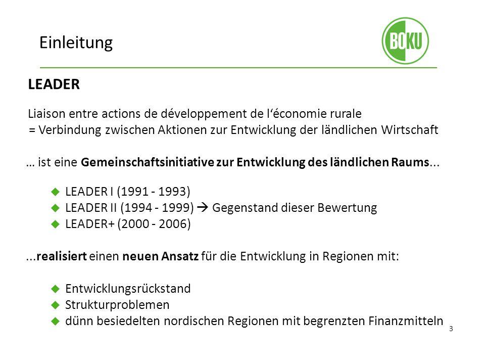 Einleitung 3 LEADER Liaison entre actions de développement de léconomie rurale = Verbindung zwischen Aktionen zur Entwicklung der ländlichen Wirtschaft … ist eine Gemeinschaftsinitiative zur Entwicklung des ländlichen Raums...