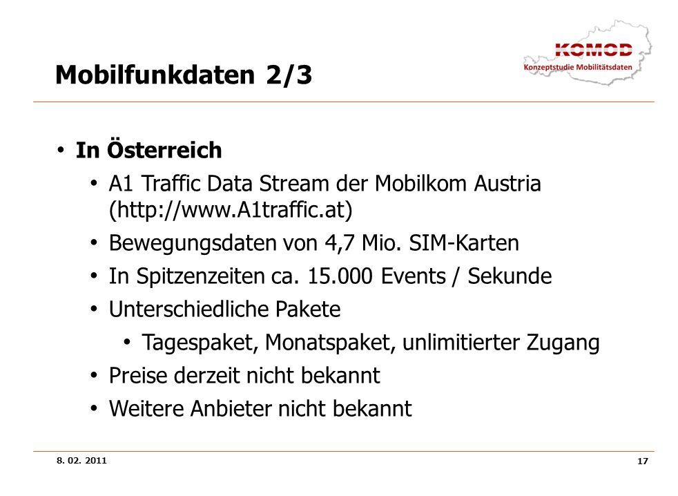 8. 02. 2011 17 Mobilfunkdaten 2/3 In Österreich A1 Traffic Data Stream der Mobilkom Austria (http://www.A1traffic.at) Bewegungsdaten von 4,7 Mio. SIM-