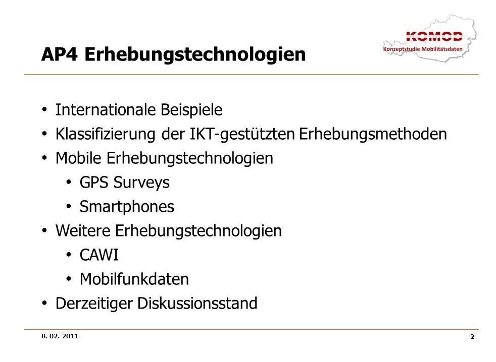 8. 02. 2011 2 AP4 Erhebungstechnologien Internationale Beispiele Klassifizierung der IKT-gestützten Erhebungsmethoden Mobile Erhebungstechnologien GPS