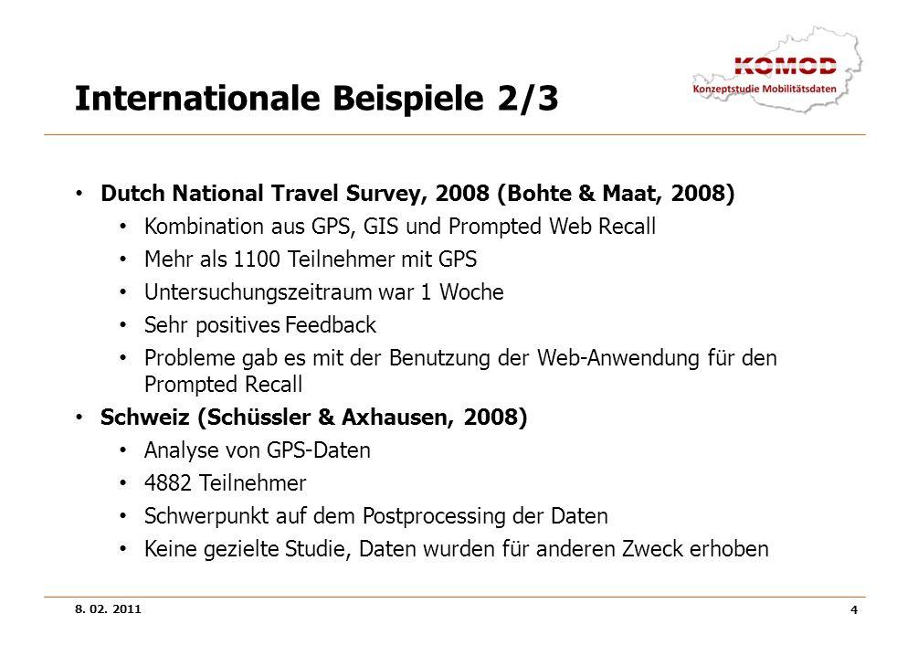 8. 02. 2011 4 Internationale Beispiele 2/3 Dutch National Travel Survey, 2008 (Bohte & Maat, 2008) Kombination aus GPS, GIS und Prompted Web Recall Me