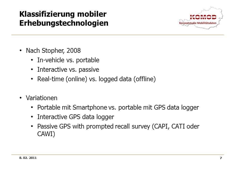 8. 02. 2011 7 Klassifizierung mobiler Erhebungstechnologien Nach Stopher, 2008 In-vehicle vs.