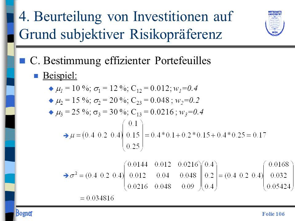Folie 106 4. Beurteilung von Investitionen auf Grund subjektiver Risikopräferenz n C. Bestimmung effizienter Portefeuilles n Beispiel: 1 = 10 %; 1 = 1