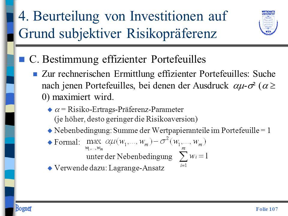 Folie 107 n C. Bestimmung effizienter Portefeuilles Zur rechnerischen Ermittlung effizienter Portefeuilles: Suche nach jenen Portefeuilles, bei denen