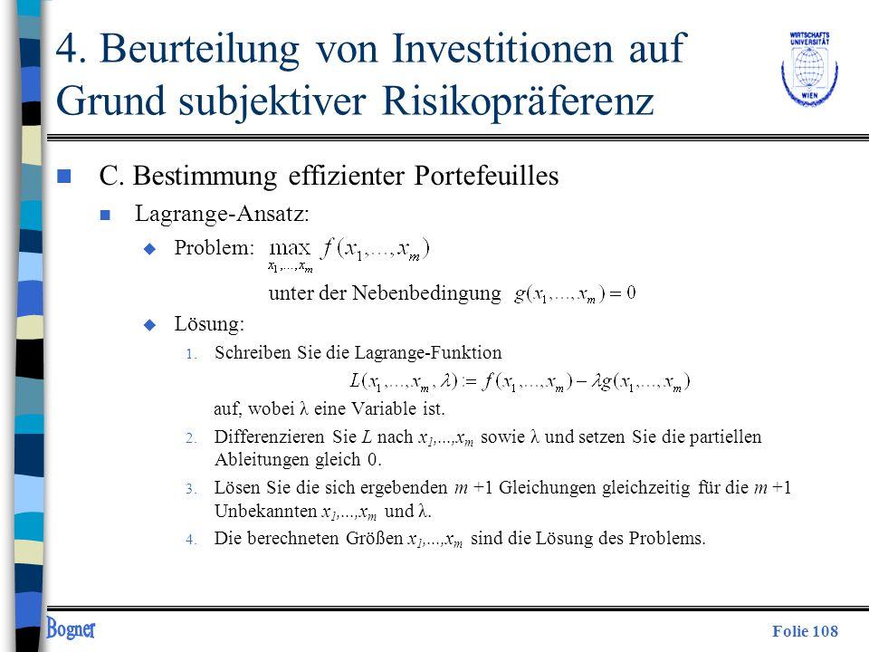 Folie 108 4. Beurteilung von Investitionen auf Grund subjektiver Risikopräferenz n C. Bestimmung effizienter Portefeuilles n Lagrange-Ansatz: u Proble