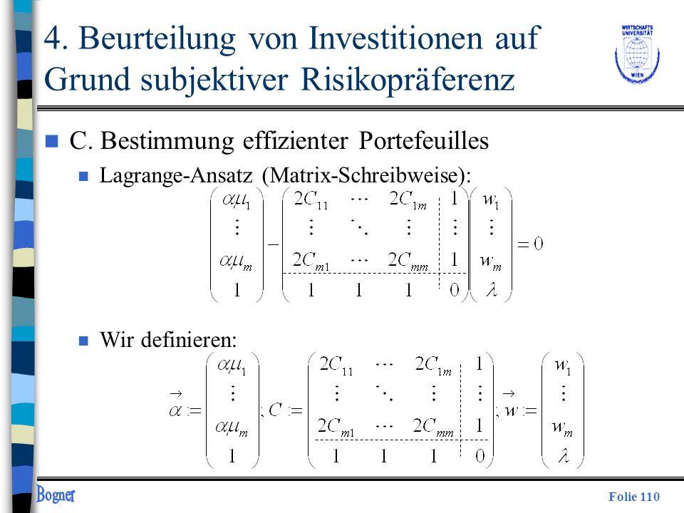 Folie 110 n C. Bestimmung effizienter Portefeuilles n Lagrange-Ansatz (Matrix-Schreibweise): n Wir definieren: 4. Beurteilung von Investitionen auf Gr