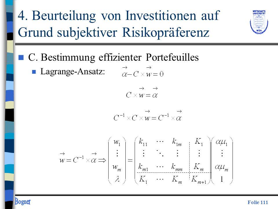 Folie 111 4. Beurteilung von Investitionen auf Grund subjektiver Risikopräferenz n C. Bestimmung effizienter Portefeuilles n Lagrange-Ansatz: