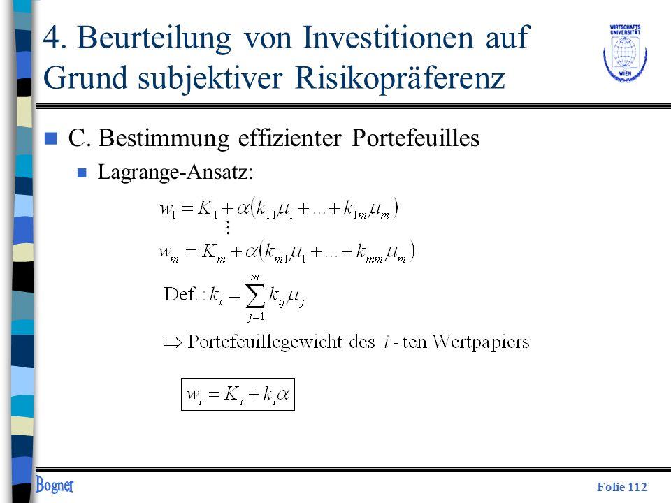 Folie 112... 4. Beurteilung von Investitionen auf Grund subjektiver Risikopräferenz n C. Bestimmung effizienter Portefeuilles n Lagrange-Ansatz:
