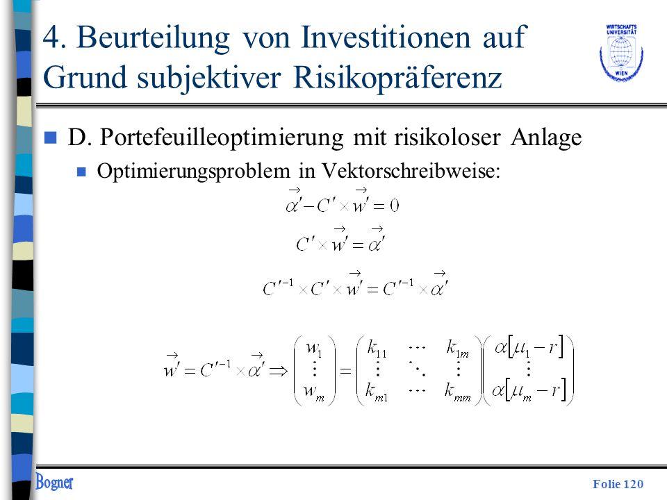 Folie 120 4. Beurteilung von Investitionen auf Grund subjektiver Risikopräferenz n D. Portefeuilleoptimierung mit risikoloser Anlage n Optimierungspro
