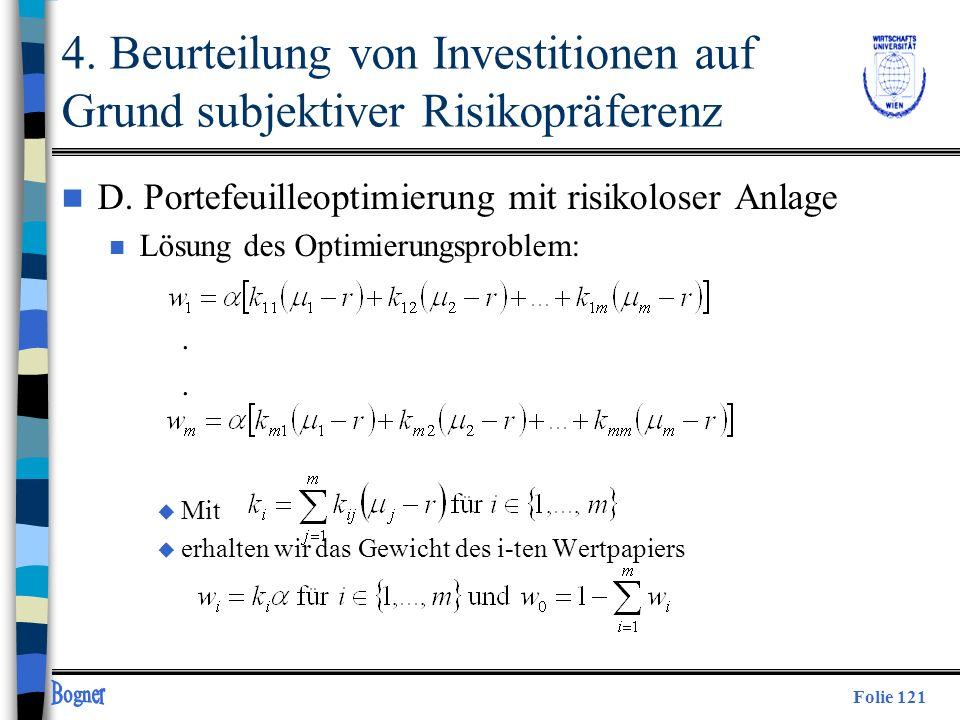 Folie 121 n D. Portefeuilleoptimierung mit risikoloser Anlage n Lösung des Optimierungsproblem:. u Mit u erhalten wir das Gewicht des i-ten Wertpapier