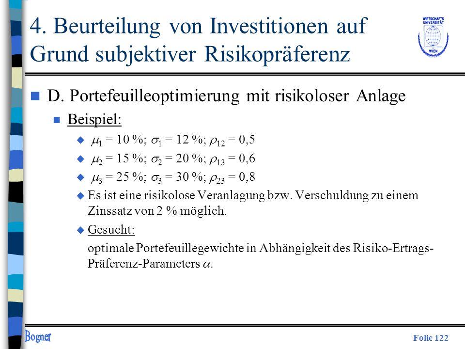 Folie 122 4. Beurteilung von Investitionen auf Grund subjektiver Risikopräferenz n D. Portefeuilleoptimierung mit risikoloser Anlage n Beispiel: 1 = 1