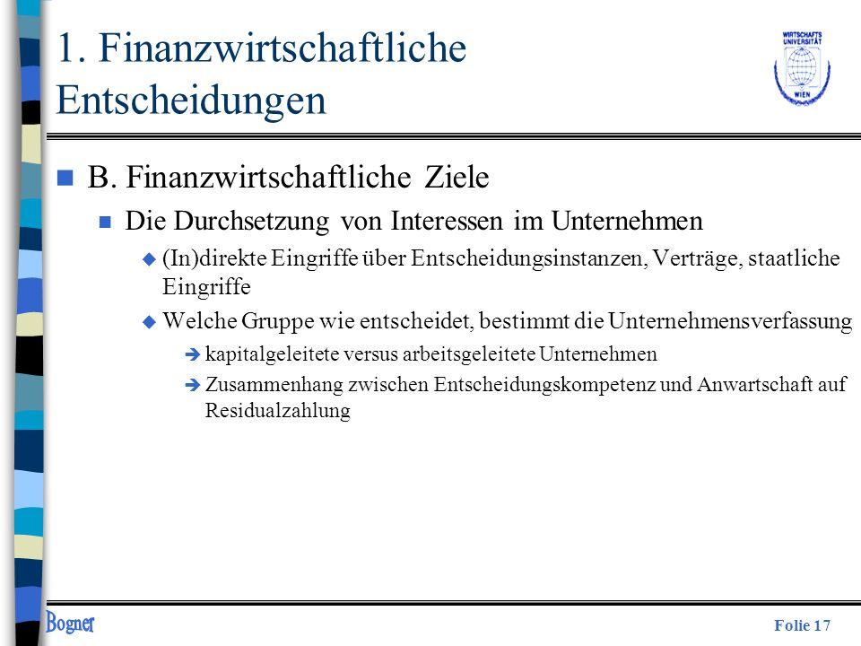 Folie 17 n B. Finanzwirtschaftliche Ziele n Die Durchsetzung von Interessen im Unternehmen u (In)direkte Eingriffe über Entscheidungsinstanzen, Verträ