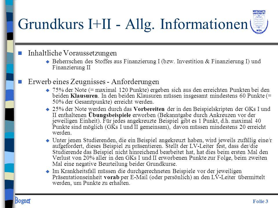 Folie 3 Grundkurs I+II - Allg. Informationen n Inhaltliche Voraussetzungen u Beherrschen des Stoffes aus Finanzierung I (bzw. Investition & Finanzieru