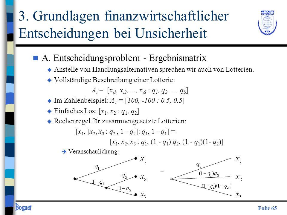 Folie 65 3. Grundlagen finanzwirtschaftlicher Entscheidungen bei Unsicherheit n A. Entscheidungsproblem - Ergebnismatrix u Anstelle von Handlungsalter