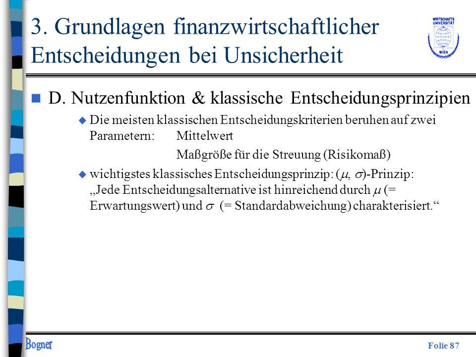Folie 87 3. Grundlagen finanzwirtschaftlicher Entscheidungen bei Unsicherheit n D. Nutzenfunktion & klassische Entscheidungsprinzipien u Die meisten k