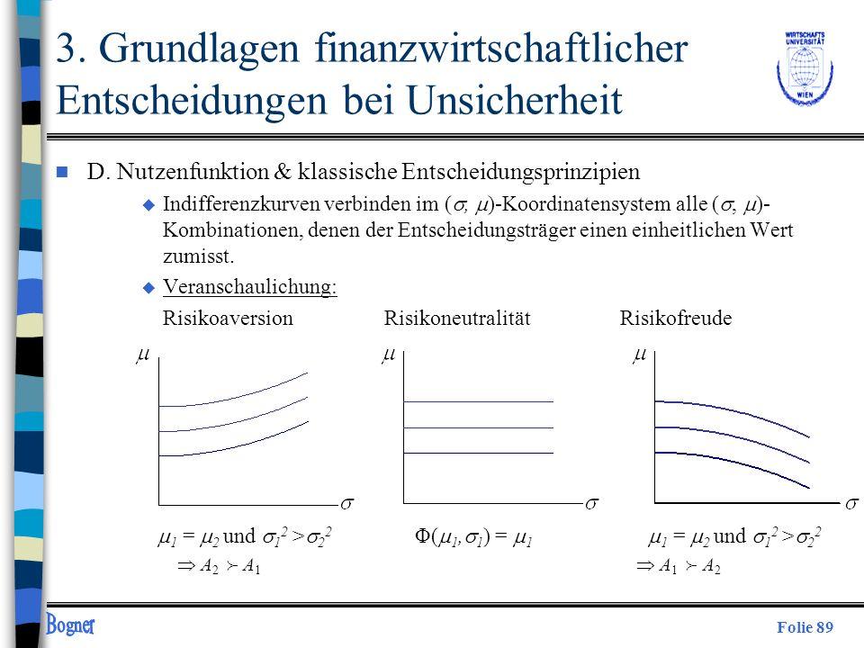 Folie 89 3. Grundlagen finanzwirtschaftlicher Entscheidungen bei Unsicherheit n D. Nutzenfunktion & klassische Entscheidungsprinzipien u Indifferenzku